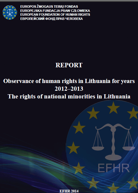 Report of EFHR ''Observance of human rights in Lithuania for years 2012 - 2013'' in a nutshell
