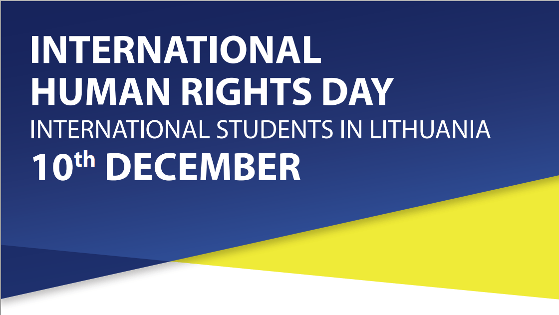 INTERNATIONAL HUMAN RIGHTS DAY - 10TH DECEMBER INTERNATIONAL STUDENTS IN LITHUANIA your rights as a foreigner